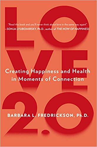 Love 2.0 by Barbara L. Fredrickson, Ph.D for kalika.com